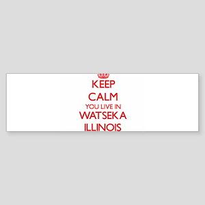 Keep calm you live in Watseka Illin Bumper Sticker