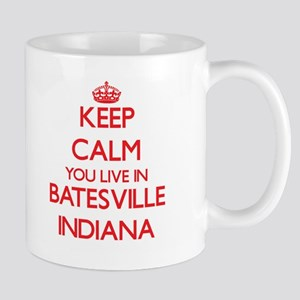 Keep calm you live in Batesville Indiana Mugs