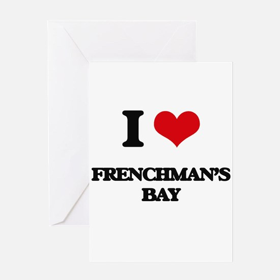 I Love Frenchman'S Bay Greeting Cards