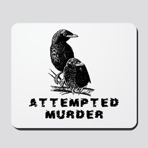Attempted Murder Mousepad