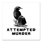 Attempted Murder Square Car Magnet 3