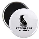 Attempted Murder Magnet