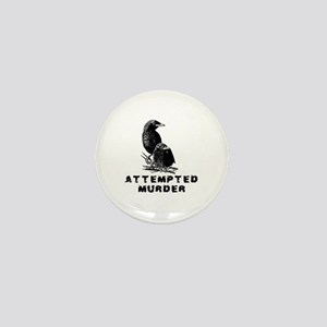 Attempted Murder Mini Button