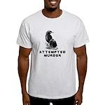Attempted Murder Light T-Shirt