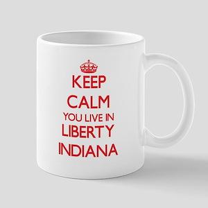Keep calm you live in Liberty Indiana Mugs