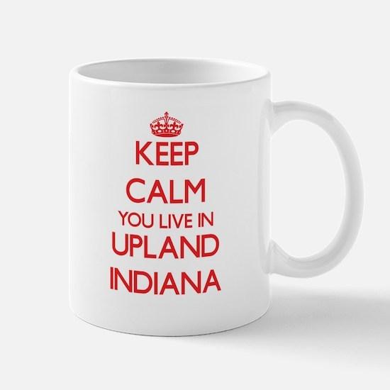 Keep calm you live in Upland Indiana Mugs