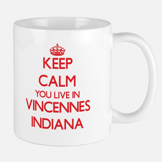 Keep calm you live in Vincennes Indiana Mugs