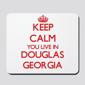 Keep calm you live in Douglas Georgia Mousepad