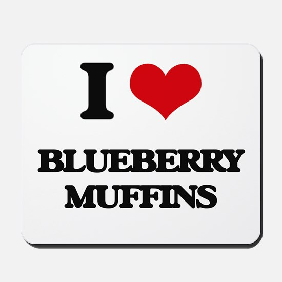 I Love Blueberry Muffins ( Food ) Mousepad