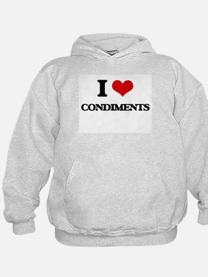 I Love Condiments ( Food ) Hoodie