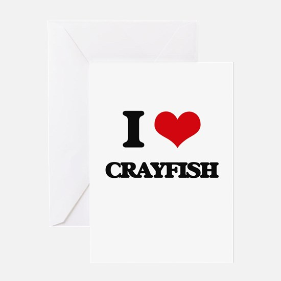 I Love Crayfish ( Food ) Greeting Cards