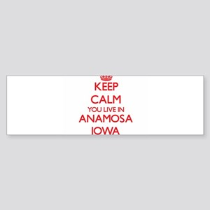 Keep calm you live in Anamosa Iowa Bumper Sticker