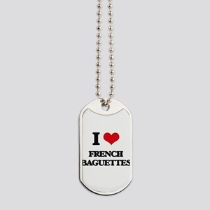 I Love French Baguettes ( Food ) Dog Tags