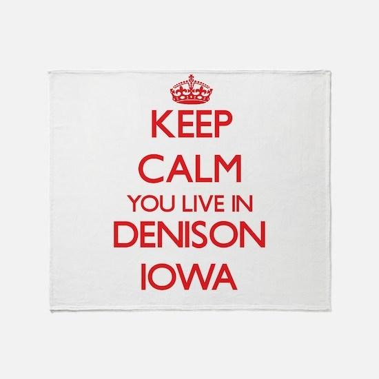 Keep calm you live in Denison Iowa Throw Blanket