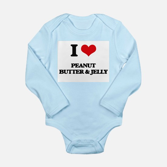 I Love Peanut Butter & Jelly ( Food ) Body Suit