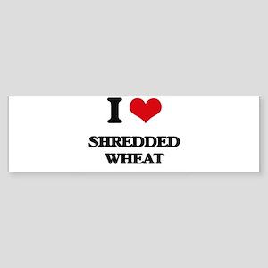 I Love Shredded Wheat ( Food ) Bumper Sticker