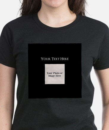 Your Text / Your Photo Here T-Shirt