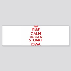 Keep calm you live in Stuart Iowa Bumper Sticker