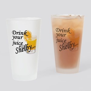 drink your juice shelby Drinking Glass