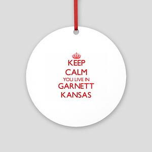 Keep calm you live in Garnett Kan Ornament (Round)