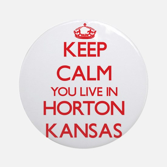 Keep calm you live in Horton Kans Ornament (Round)