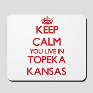 Keep calm you live in Topeka Kansas Mousepad
