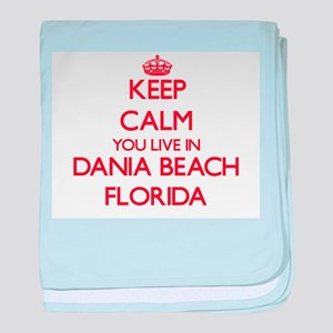 Keep calm you live in Dania Beach Flo baby blanket