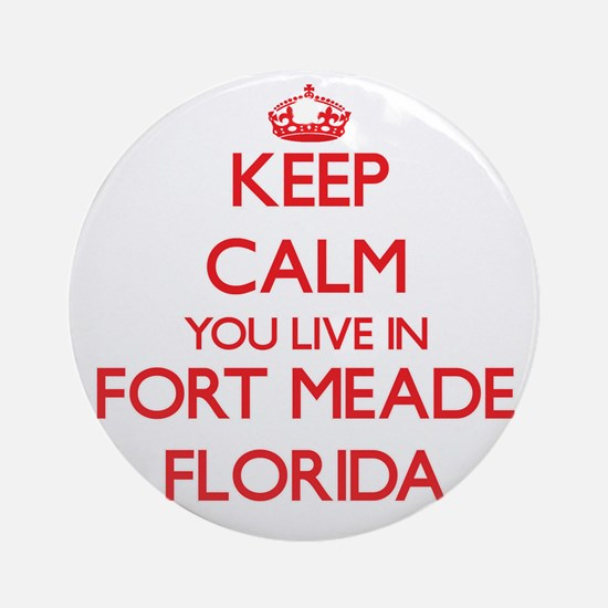 Keep calm you live in Fort Meade Ornament (Round)