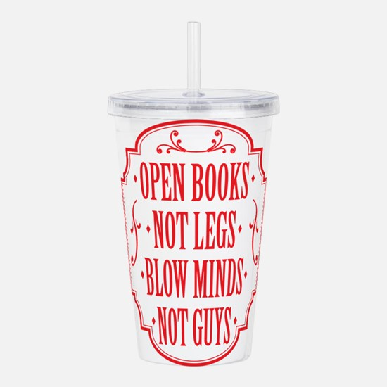 Open Books Not Legs Acrylic Double-wall Tumbler