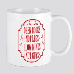 Open Books Not Legs Mugs