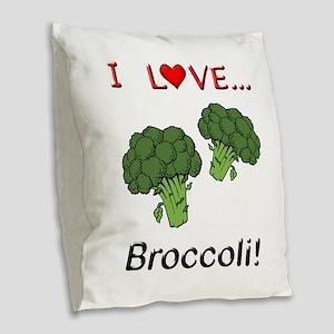 I Love Broccoli Burlap Throw Pillow