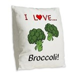 I Love Broccoli Burlap Throw Pillow