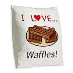 I Love Waffles Burlap Throw Pillow