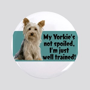 """Yorkie Spoiled_T 3.5"""" Button"""