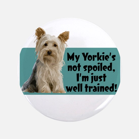 "Yorkie Spoiled_T.png 3.5"" Button"