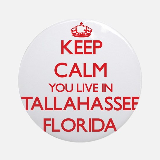 Keep calm you live in Tallahassee Ornament (Round)
