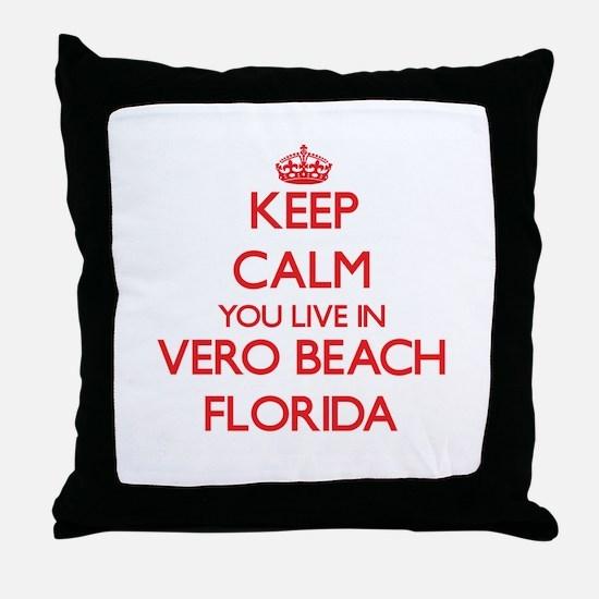 Keep calm you live in Vero Beach Flor Throw Pillow