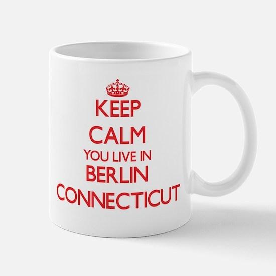 Keep calm you live in Berlin Connecticut Mugs