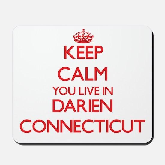 Keep calm you live in Darien Connecticut Mousepad