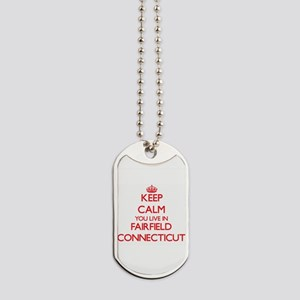 Keep calm you live in Fairfield Connectic Dog Tags