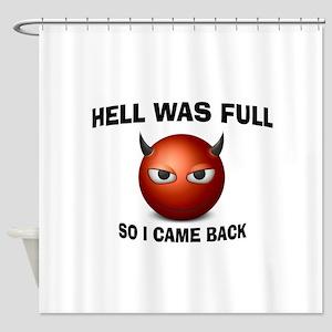 HELL FULL Shower Curtain