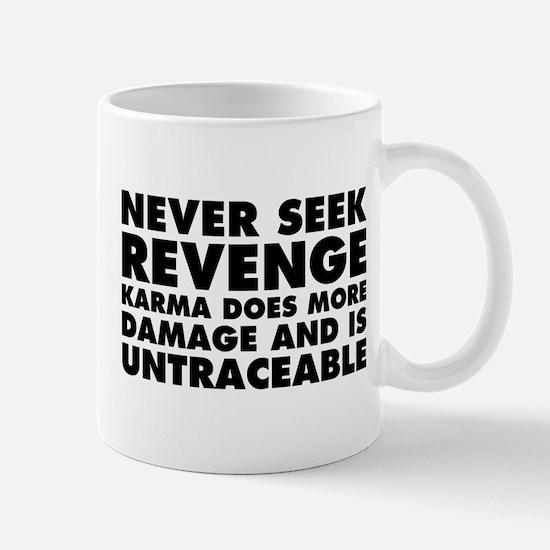 Never Seek Revenge Mug