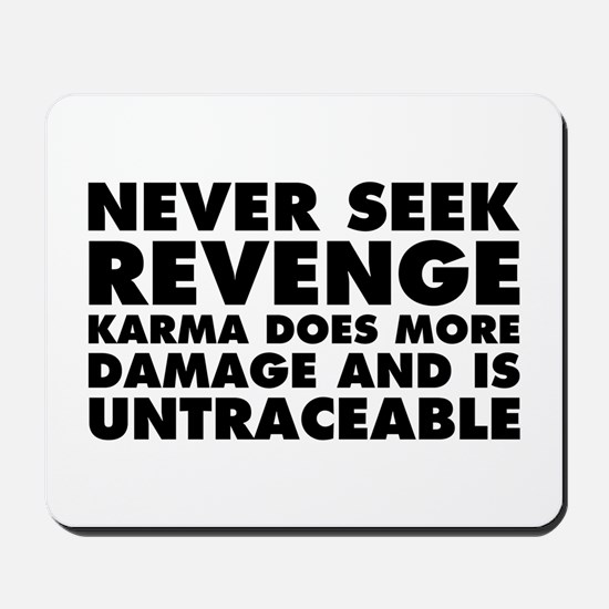 Never Seek Revenge Mousepad