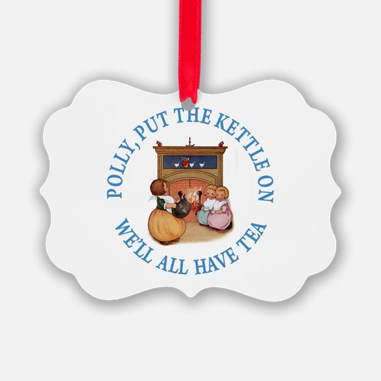 POLLY PUT THE KETTLE ON Ornament