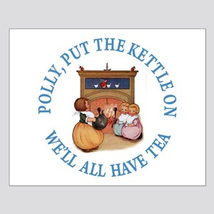 POLLY PUT THE KETTLE ON Small Poster