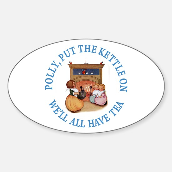 POLLY PUT THE KETTLE ON Sticker (Oval)
