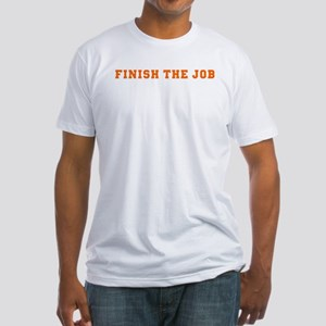 Finish the Job Fitted T-Shirt