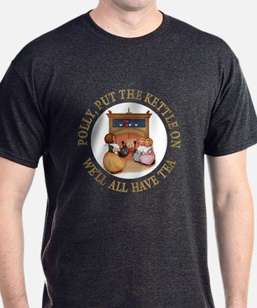 POLLY PUT THE KETTLE ON T-Shirt