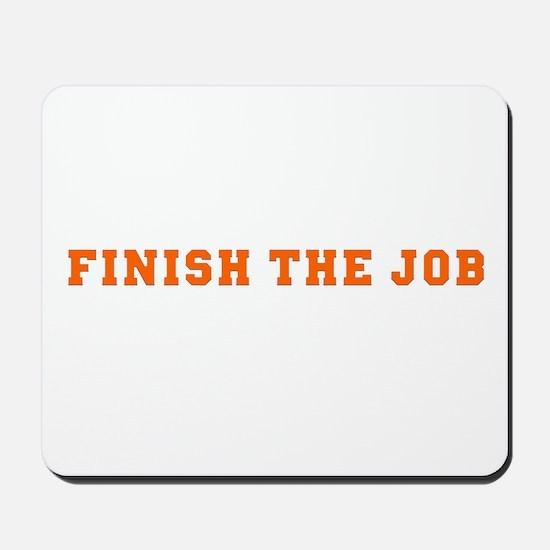 Finish the Job Mousepad