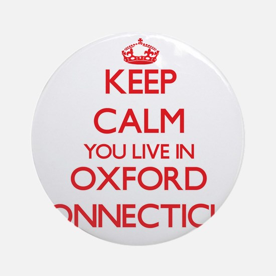 Keep calm you live in Oxford Conn Ornament (Round)